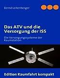Das ATV und die Versorgung der ISS, Bernd Leitenberger, 3837055728