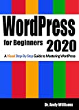 WordPress for Beginners 2020: A Visual Step-by-Step Guide to Mastering WordPress (Webmaster Series Book 2)