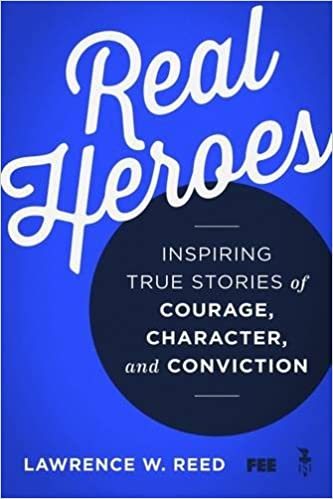Reed – Real Heroes: Inspiring True Stories of Courage, Character, and Conviction