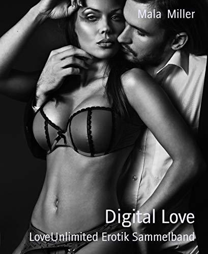 Digital Love: LoveUnlimited Erotik Sammelband (German Edition)
