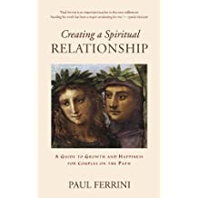 Creating a Spiritual Relationship: A Guide to Growth and Happiness for Couples on the Path