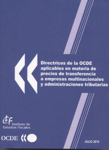 Directrices de la OCDE Aplicables en Materia de Precios de Transferencia a Empresas Multinacionales y Administraciones - Precios De Transferencia