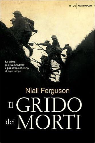 Niall Ferguson - Il grido dei morti (2014) - ITA