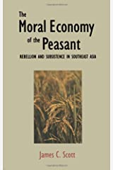 The Moral Economy of the Peasant Rebellion & Subsistence in Southeast Asia Paperback