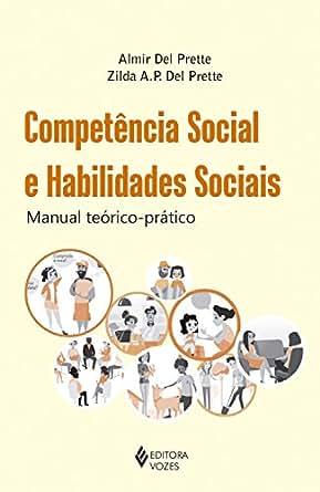 Competência social e habilidades sociais: Manual teórico