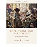 img - for [(Rope, Twine and Net Making )] [Author: Anthony Sanctuary] [Jan-2009] book / textbook / text book