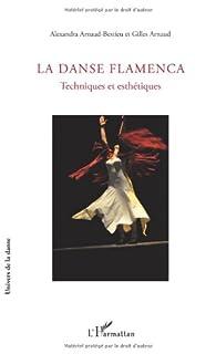 Danse Flamenca Techniques et Esthetiques par Gilles Arnaud