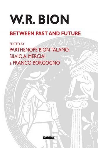 W.R. Bion: Between Past and Future PDF