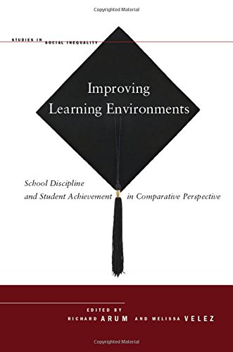 Improving Learning Environments: School Discipline and Student Achievement in Comparative Perspective (Studies in Social