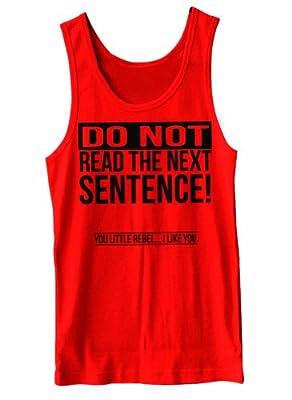 Do Not Read The Next Sentence Funny Tank Top