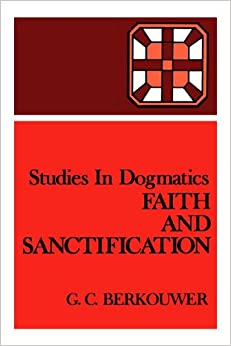 Book Studies in Dogmatics: Faith and Sanctification