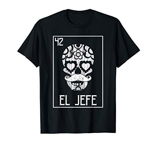 Loteria El Jefe Sugar Skull Mustache Dia De Los Muertos Tee