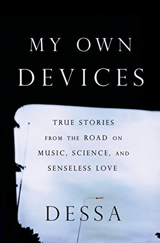 Pdf Biographies My Own Devices: True Stories from the Road on Music, Science, and Senseless Love