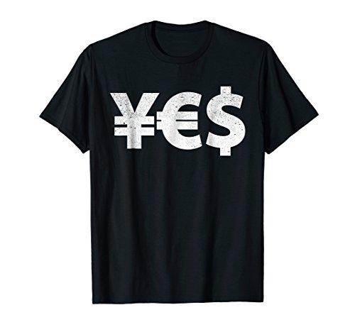 - YES Currency T-Shirt | Yen Euro Dollar Symbols on a Shirt