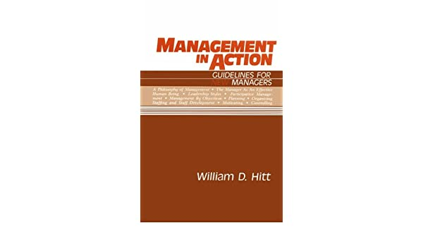 Management In Action Guidelines For New Managers William D Hitt
