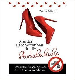 Aus Den Hemmschuhen in Die St Ckelschuhe (Paperback)(German) - Common