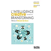 L'intelligence créative au-delà du brainstorming (French Edition)