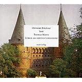 Lübeck als geistige Lebensform: Christian Brückner liest Thomas Mann