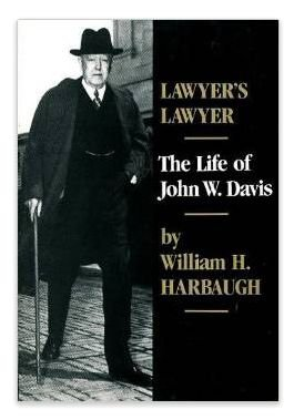 Lawyer's Lawyer: The Life of John W. Davis by Oxford University Press
