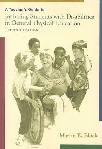 A Teacher's Guide to Including Students with Disabilities in General Physical Education (Teachers' Guides to Inclusive P