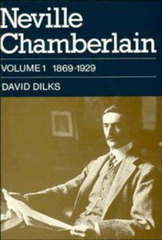 Neville Chamberlain: Volume 1, 1869-1929 PDF