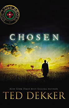 Chosen (The Lost Books) by [Dekker, Ted]