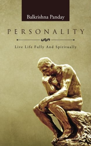 Personality: Live Life Fully And Spiritually