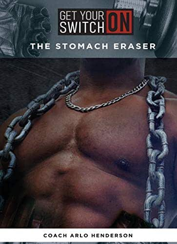 The Stomach Eraser: How to Lose the Fat and Keep the Fun
