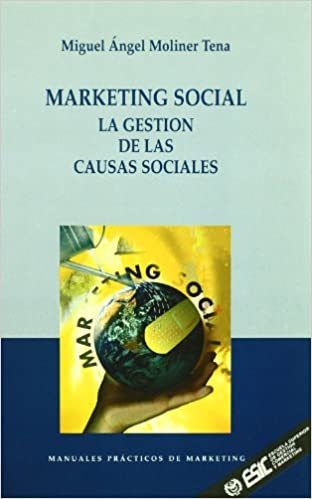 Amazon.com: La Gestion de las Causas Sociales (Manuales Practicos de Marketing) (Spanish Edition) (9788473561792): Miguel Angel Moliner Tena: Books