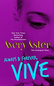 Always & Forever Vive (The Undergrad Years Book 4) by [Aster, Avery]