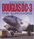 Douglas DC-3: The Survivors