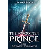 The Forgotten Prince (The Tragedy of King Viktor Book 1)