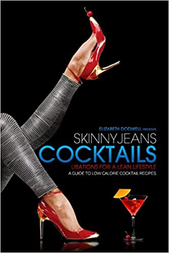 Book Skinny Jeans Cocktails: Libations for a Lean Lifestyle