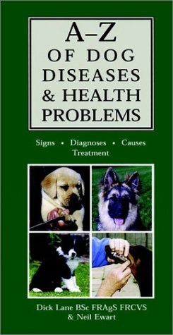 AZ Of Dog Diseases & Health Problems: Signs, Diagnoses, Causes, Treatment by Brand: Howell Book House