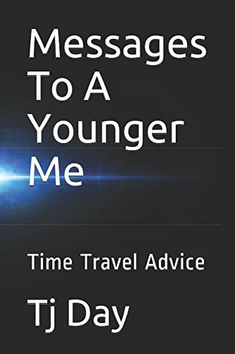 Download Messages To A Younger Me: Time Travel Advice (D Day Series) pdf epub