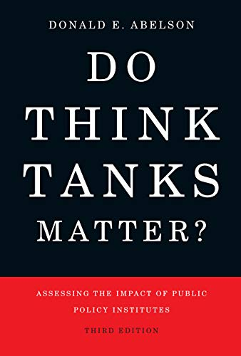 Do Think Tanks Matter? Third Edition: Assessing the Impact of Public Policy Institutes (English Edition)