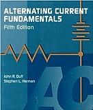 Alternating Current Fundamentals, John R. Duff and Stephen L. Herman, 0827365276