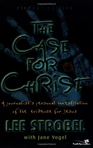 The Case for Christ-Youth Edition: A Journalist's Personal Investigation of the Evidence for Jesus - Book  of the Cases for Christianity