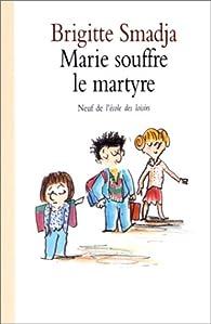 Marie souffre le martyre par Brigitte Smadja
