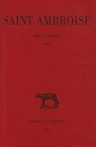 Les Devoirs, tome I : Livre I Relié – 15 février 2003 Saint Ambroise Maurice Testard Les Belles lettres 2251013261