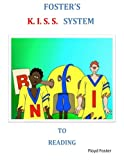 Foster's K. I. S. S. System to Reading, Floyd Foster, 1495933709