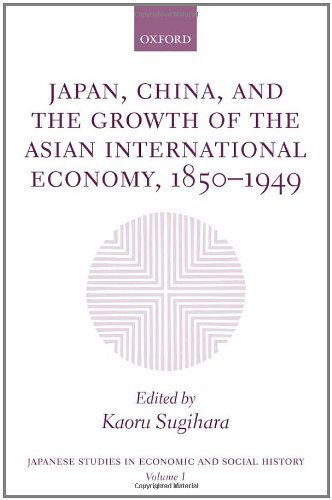 Download Japan, China, and the Growth of the Asian International Economy, 1850-1949: v. 1 (Japanese Studies in Economic and Social History) Pdf