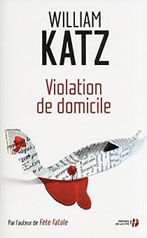 Violation de domicile par Katz