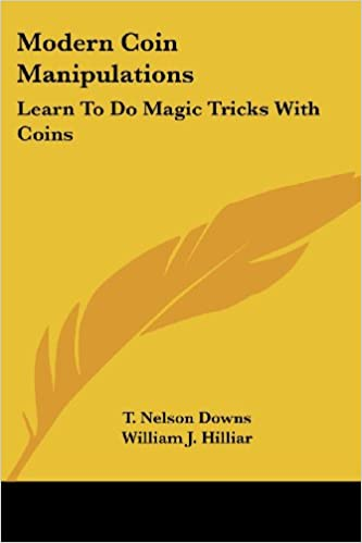 Modern Coin Manipulations: Learn To Do Magic Tricks With Coins