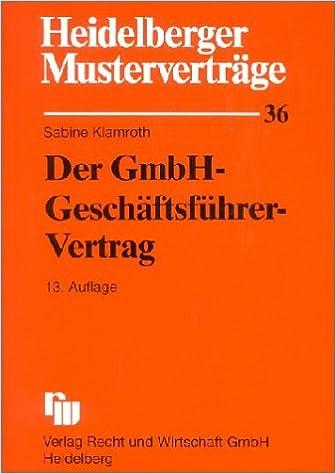 Heidelberger Musterverträge H36 Der Gmbh Geschäftsführer Vertrag