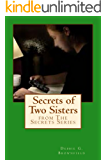 Secrets of Two Sisters (The Secrets Series)