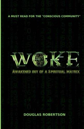 Woke: Awakened out of a Spiritual Matrix