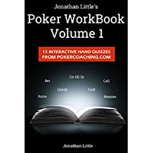 The Poker Workbook: Volume 1: 15 Interactive Hand Quizzes From PokerCoaching.com