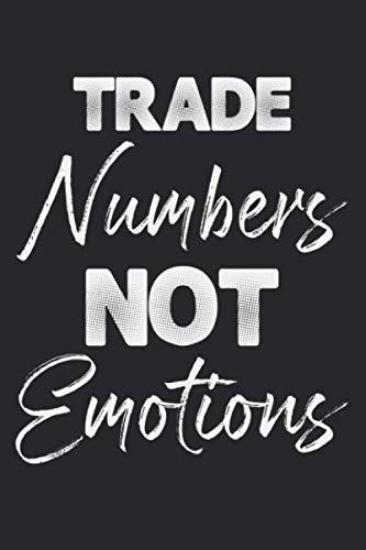 41Y2e2sKdrL - Trade Numbers Not Emotions: Notebook A5 Size, 6x9 inches, 120 lined Pages, Quote Trading Day Trader Stock Market Forex Candlestick Chart