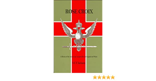 Rose Croix History Of The Ancient And Accepted Rite A C F Jackson